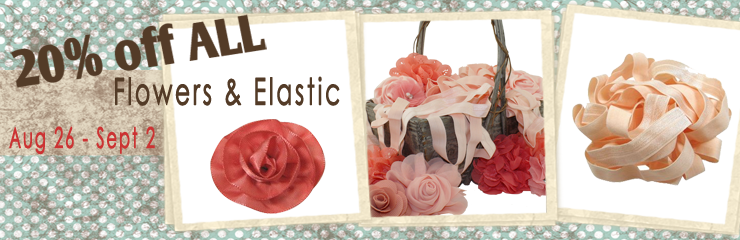 20% off ALL Flowers & Elastic