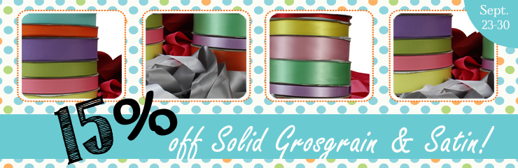 Solid Grosgrain & Satin 15% off!