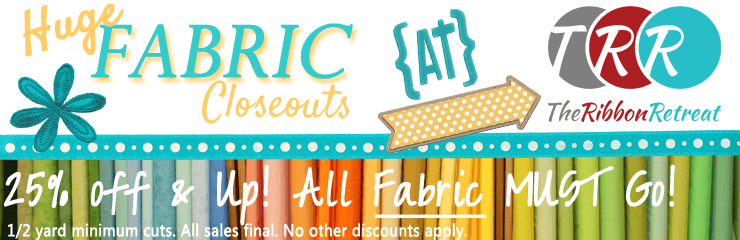 Fabric Closeout! 25% off & Up !