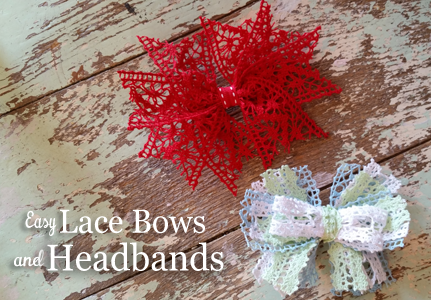 Easy Lace Bows & Headbands